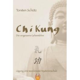 Chi Kung - die vergessene Geheimlehre