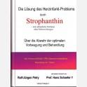 Die Lösung des Herzinfarkt-Problems durch Strophanthin. Über die